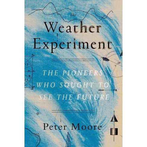 The Weather Experiment - by  Peter Moore (Paperback) - image 1 of 1