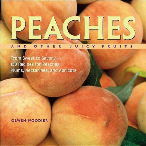 Peaches and Other Juicy Fruits - by  Olwen Woodier (Paperback) - image 1 of 1