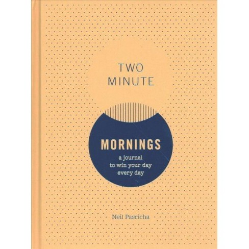 Two Minute Mornings : A Journal (Paperback) (Neil Pasricha) - image 1 of 1