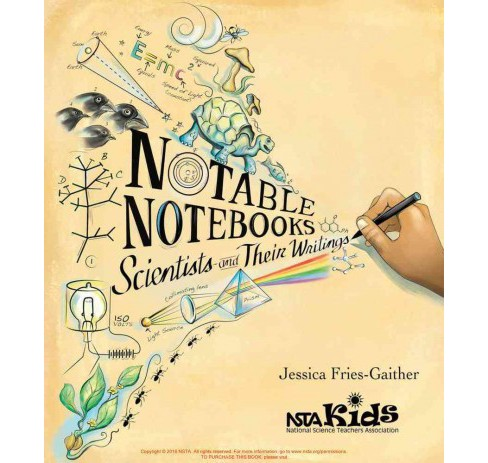 Notable Notebooks : Scientists and Their Writings (Hardcover) (Jessica Fries-gaither) - image 1 of 1