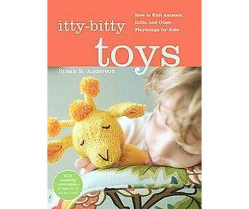Itty-bitty Toys (Hardcover) (Susan B. Anderson) - image 1 of 1