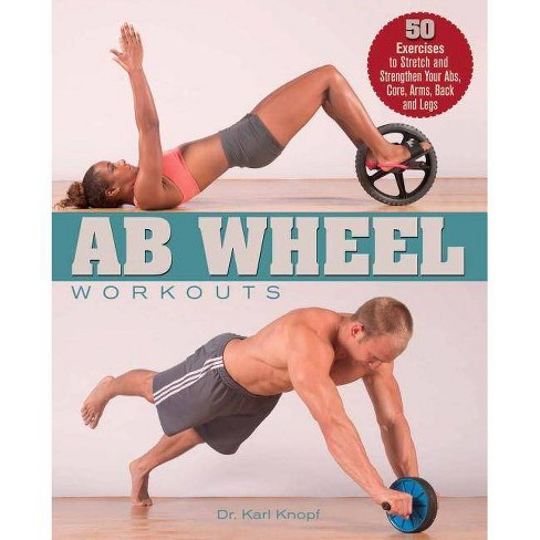 AB Wheel Workouts - by  Karl Knopf (Paperback) - image 1 of 1