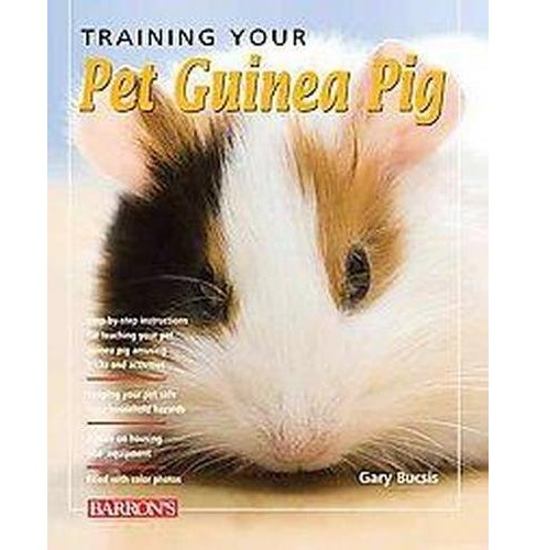 Training Your Pet Guinea Pig (Paperback) (Gerry Bucsis & Barbara Somerville) - image 1 of 1