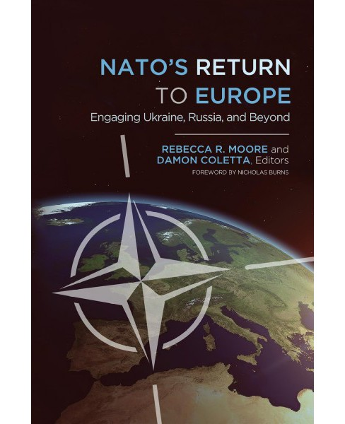 Nato's Return to Europe : Engaging Ukraine, Russia, and Beyond (Paperback) - image 1 of 1