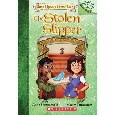 The Stolen Slipper: A Branches Book (Once Upon a Fairy Tale #2), Volume 2 - by  Anna Staniszewski (Paperback) - image 1 of 1