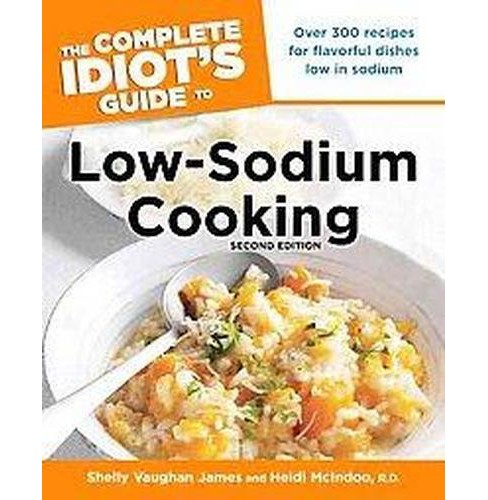 Complete Idiot's Guide to Low-Sodium Cooking (Paperback) (Shelly Vaughan James & Heidi Mcindoo) - image 1 of 1