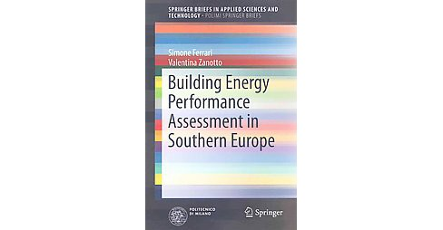 Building Energy Performance Assessment in Southern Europe (Paperback) (Simone Ferrari & Valentina - image 1 of 1