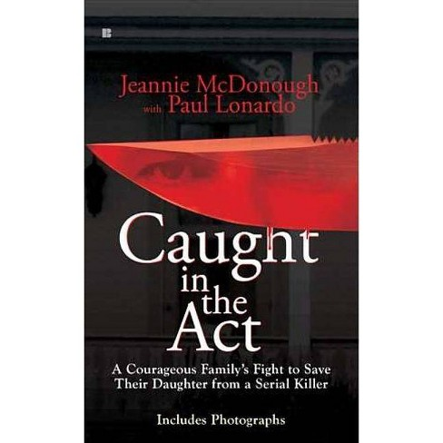 Caught in the Act - by  Jeannie McDonough & Paul Lonardo (Paperback) - image 1 of 1