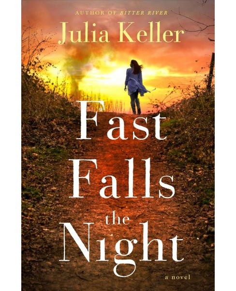 Fast Falls the Night -  Reprint (Bell Elkins Novels) by Julia Keller (Paperback) - image 1 of 1