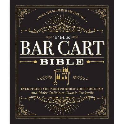The Bar Cart Bible - (Hardcover)