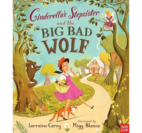 Cinderella's Stepsister and the Big Bad Wolf (School And Library) (Lorraine Carey) - image 1 of 1