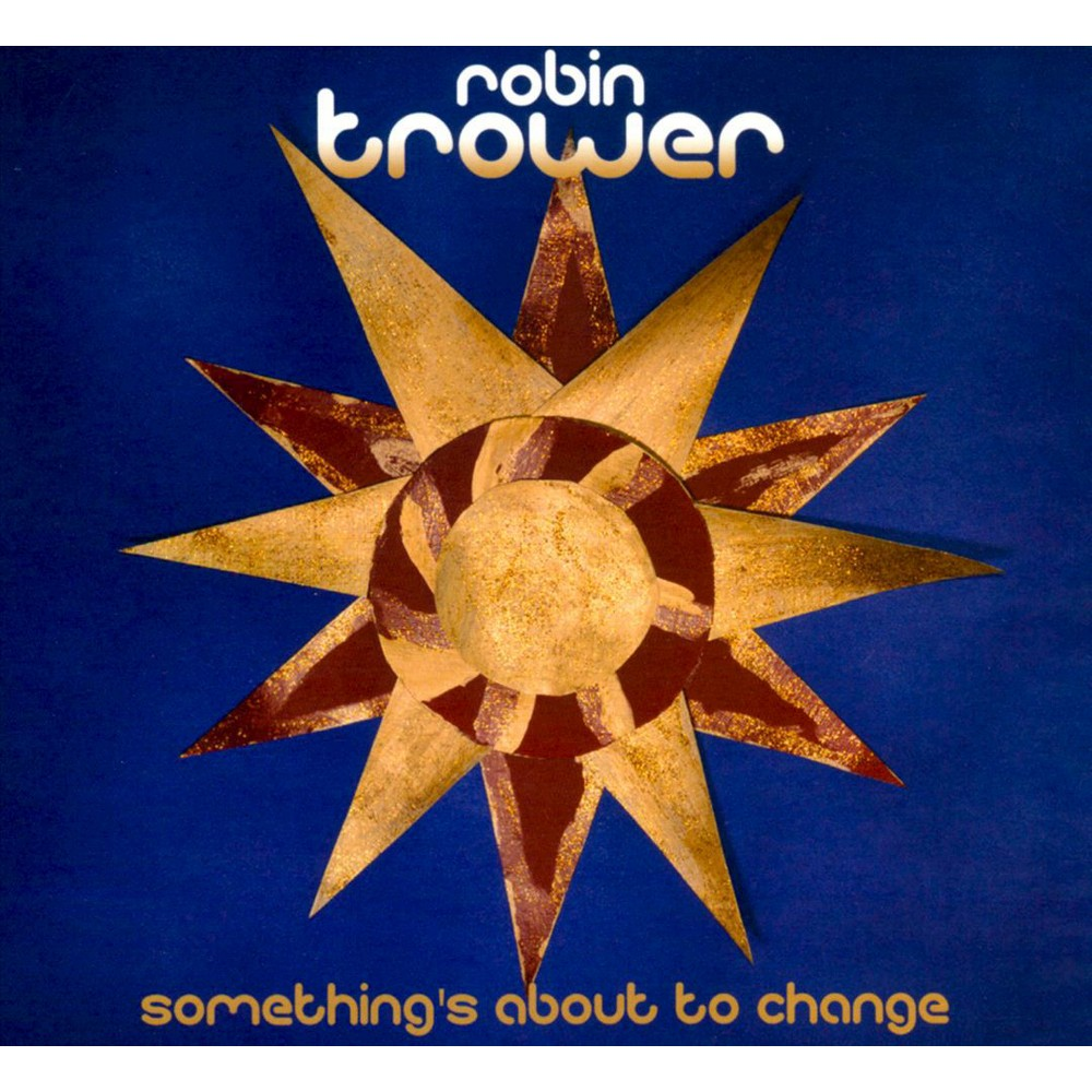 Robin Trower - Something's About To Change (CD)