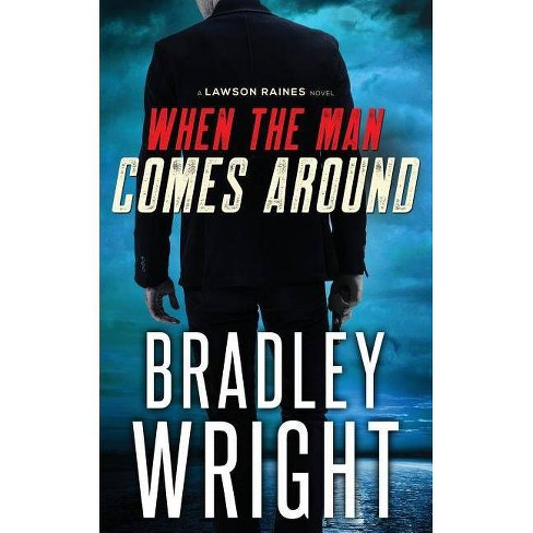 When The Man Comes Around Lawson Raines By Bradley Wright Paperback