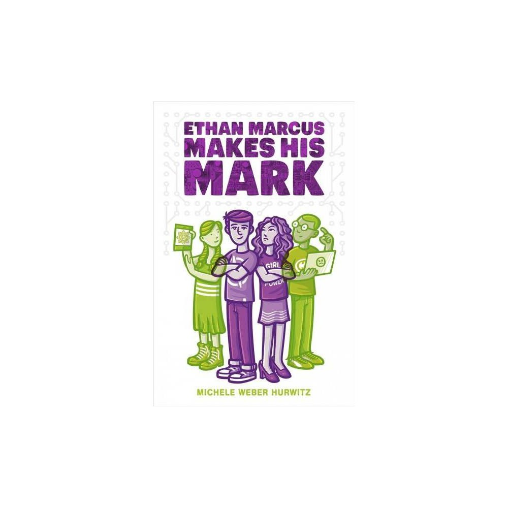 Ethan Marcus Makes His Mark - by Michele Weber Hurwitz (Paperback)