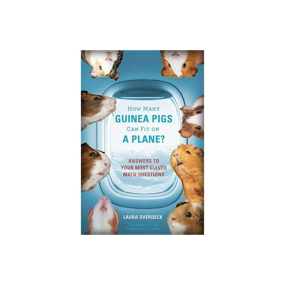 How Many Guinea Pigs Can Fit On A Plane Bedtime Math By Laura Overdeck Paperback