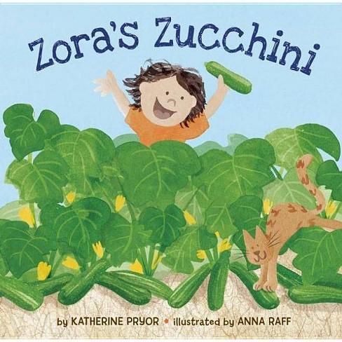 Zora's Zucchini - by  Katherine Pryor (Hardcover) - image 1 of 1