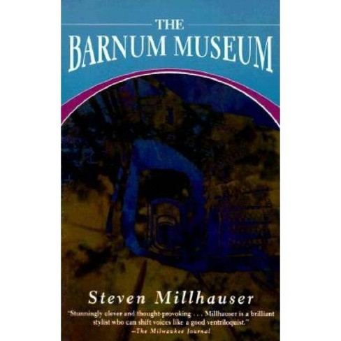 The Barnum Museum - (American Literature) by  Steven Millhauser & Steven Milhauser (Paperback) - image 1 of 1