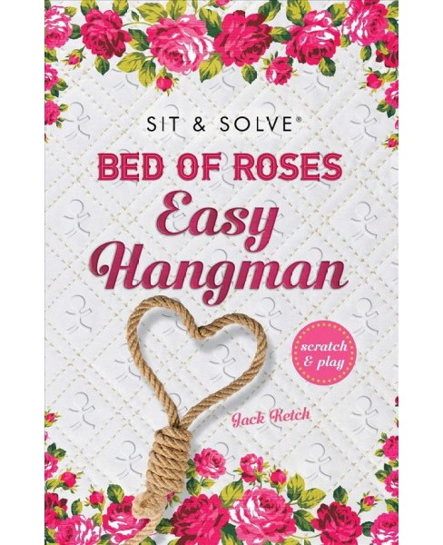 Sit & Solve Bed of Roses Easy Hangman -  (Sit & Solve) by Jack Ketch (Paperback) - image 1 of 1