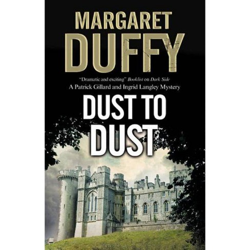 Dust to Dust - (Gillard and Langley Mystery) by  Margaret Duffy (Hardcover) - image 1 of 1
