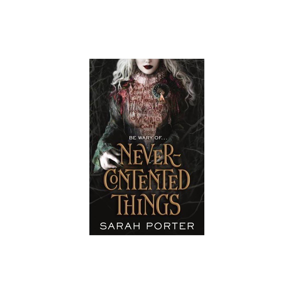 Never-Contented Things - by Sarah Porter (Hardcover)