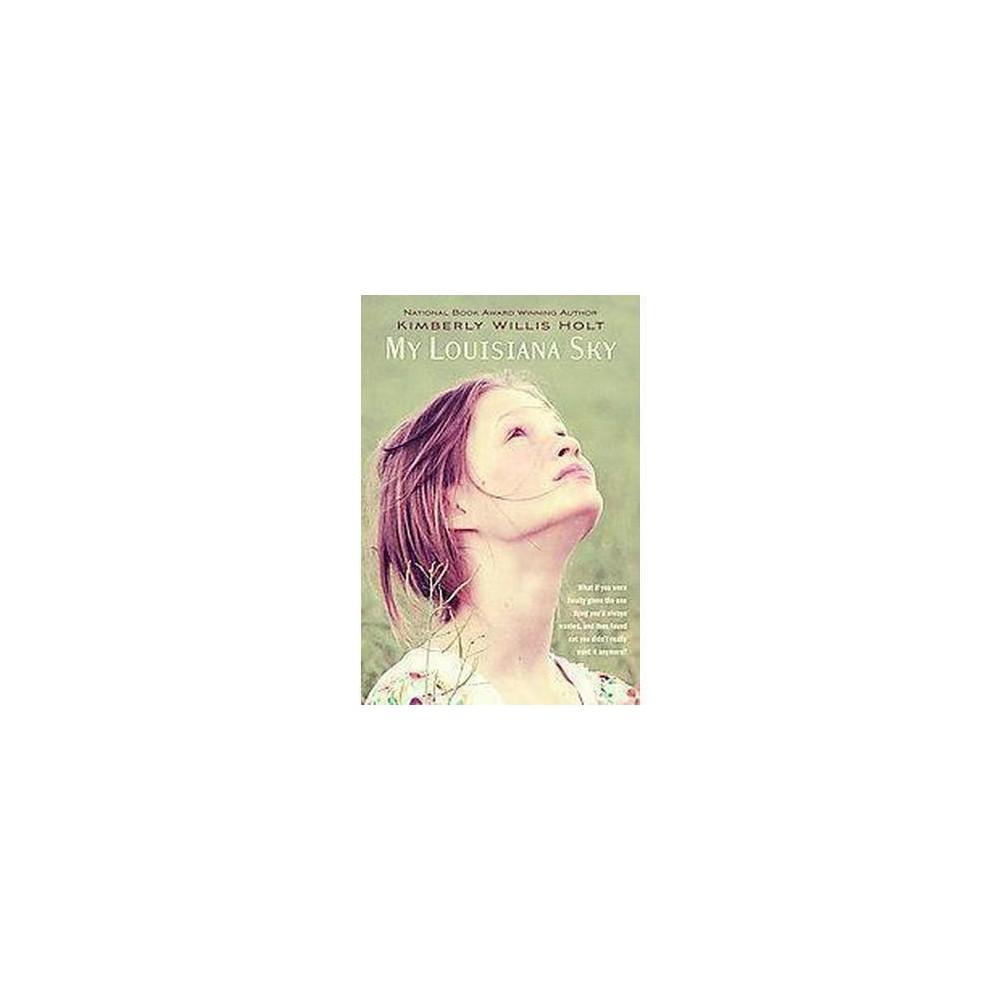 My Louisiana Sky (Reprint) (Paperback) (Kimberly Willis Holt)
