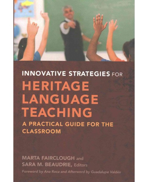 Innovative Strategies for Heritage Language Teaching : A Practical Guide for the Classroom (Reprint) - image 1 of 1