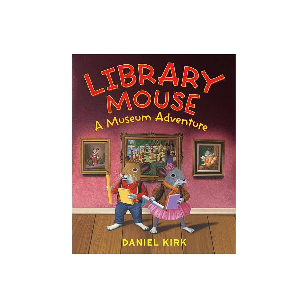 Library Mouse By Daniel Kirk Hardcover