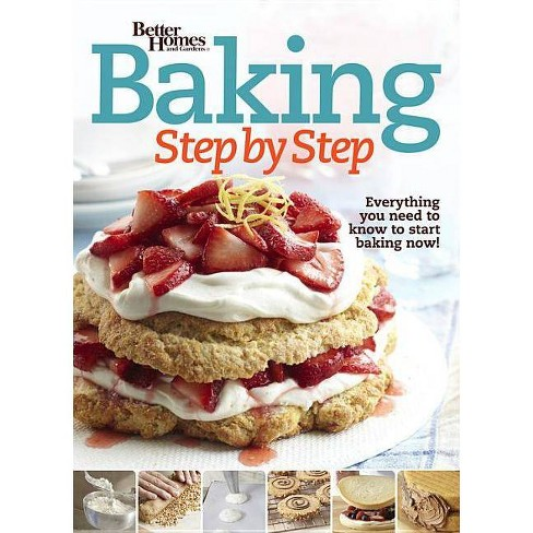 Better Homes and Gardens Baking Step by Step - (Better Homes and Gardens Cooking) (Paperback) - image 1 of 1