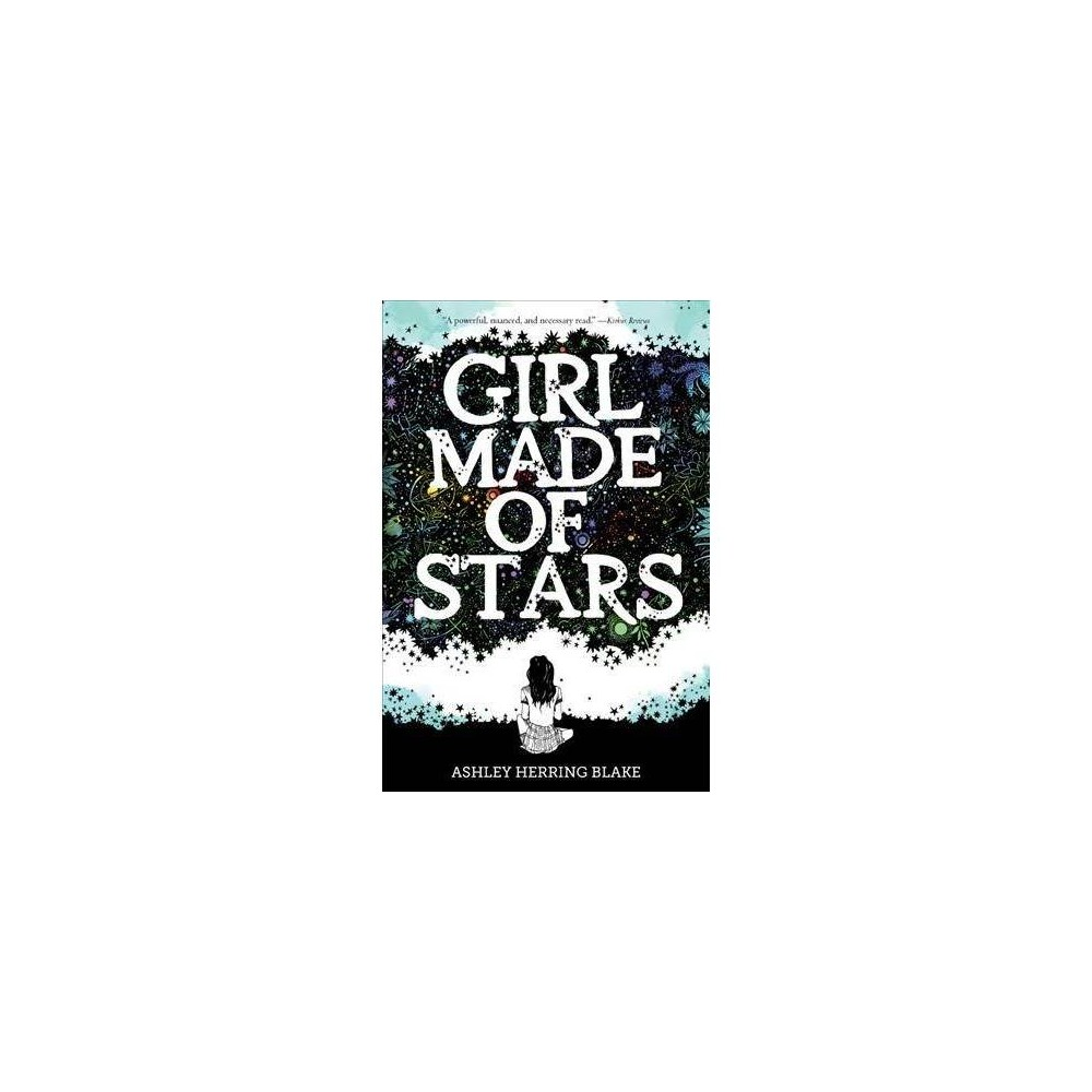 Girl Made of Stars - by Ashley Herring Blake (Paperback)