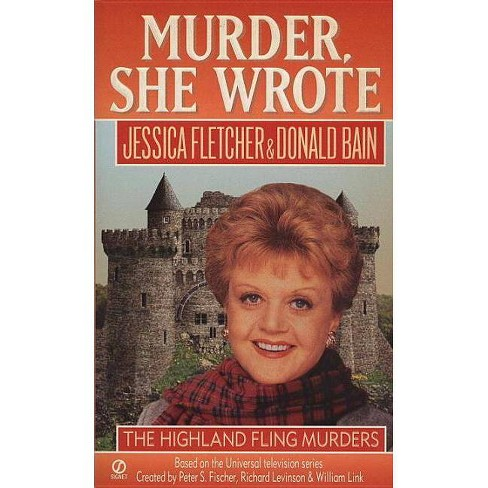 Highland Fling Murders - (Murder, She Wrote Mysteries) by  Jessica Fletcher & Donald Bain (Paperback) - image 1 of 1