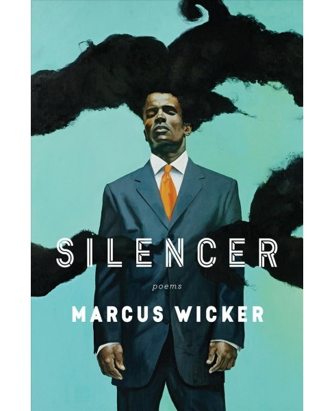 Silencer -  by Marcus Wicker (Paperback) - image 1 of 1