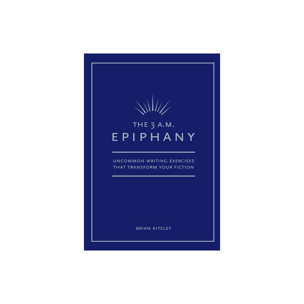 3 Am Epiphany By Brian Kiteley Paperback