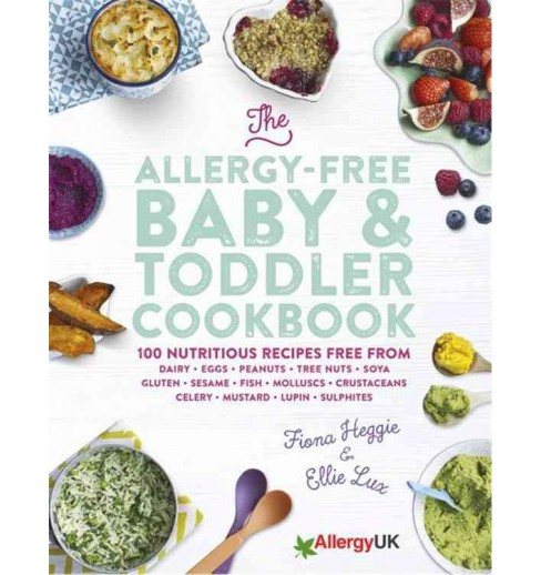 Allergy-Free Baby & Toddler Cookbook -  by Fiona Heggie & Ellie Lux (Hardcover) - image 1 of 1