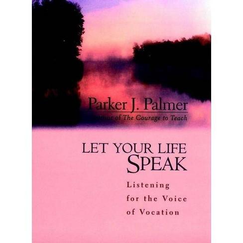 Let Your Life Speak - by  Parker J Palmer (Hardcover) - image 1 of 1