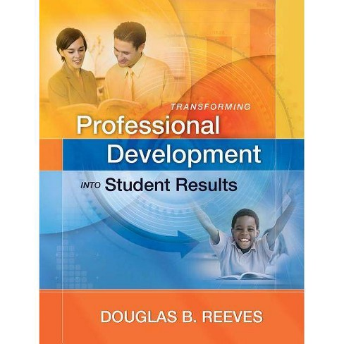 Transforming Professional Development Into Student Results - (ASCD Member Book) by  Douglas B Reeves - image 1 of 1