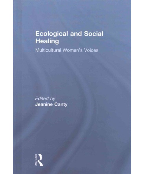 Ecological and Social Healing : Multicultural Women's Voices (Hardcover) - image 1 of 1