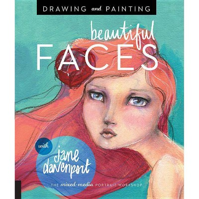 Drawing and Painting Beautiful Faces - by Jane Davenport (Paperback)