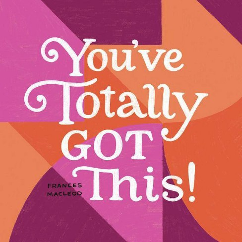 You've Totally Got This - (Hardcover) - image 1 of 1