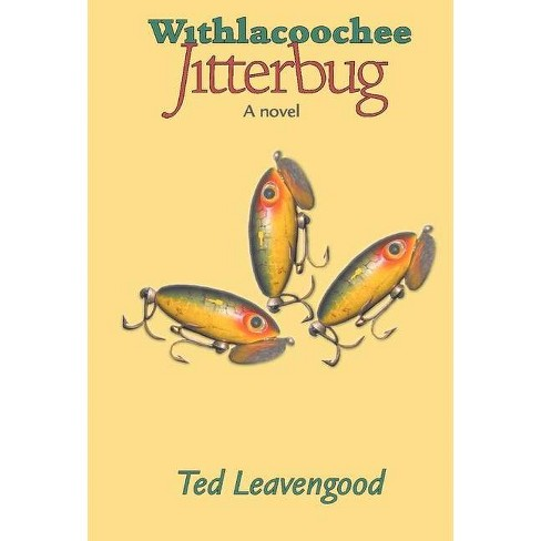 Withlacoochee Jitterbug - by  Ted Leavegnood (Hardcover) - image 1 of 1
