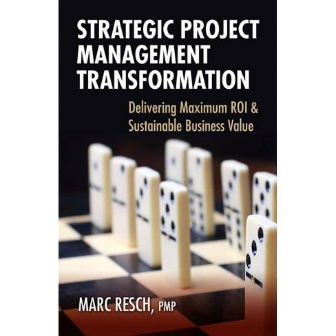 Strategic Project Management Transformation - by  Marc Resch (Hardcover) - image 1 of 1