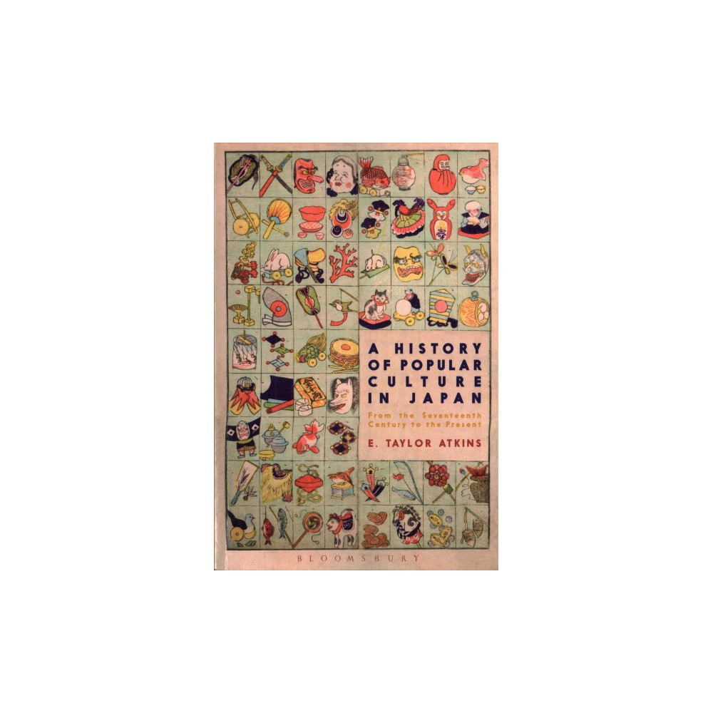 History of Popular Culture in Japan : From the Seventeenth Century to the Present - (Paperback)