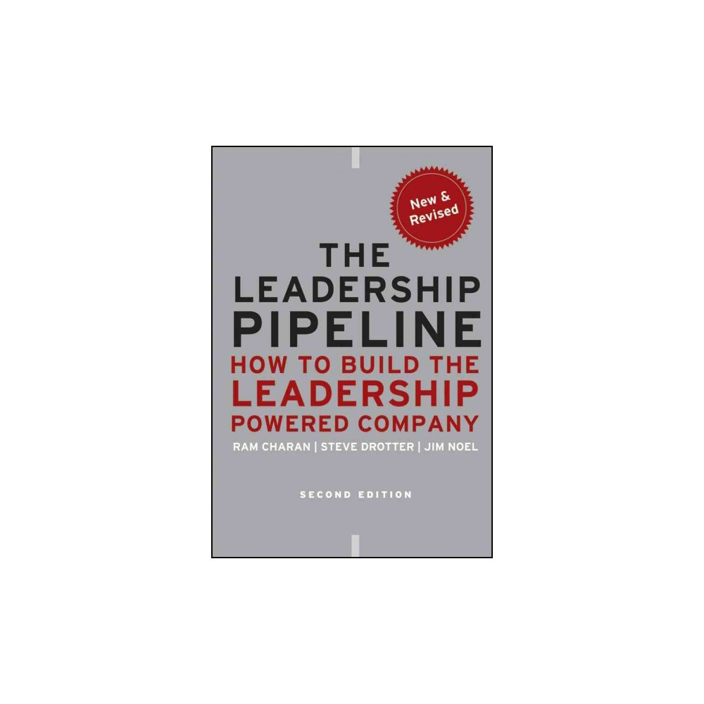 Leadership Pipeline : How to Build the Leadership Powered Company - (Hardcover)