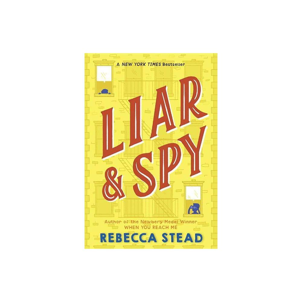 Liar Spy By Rebecca Stead Paperback