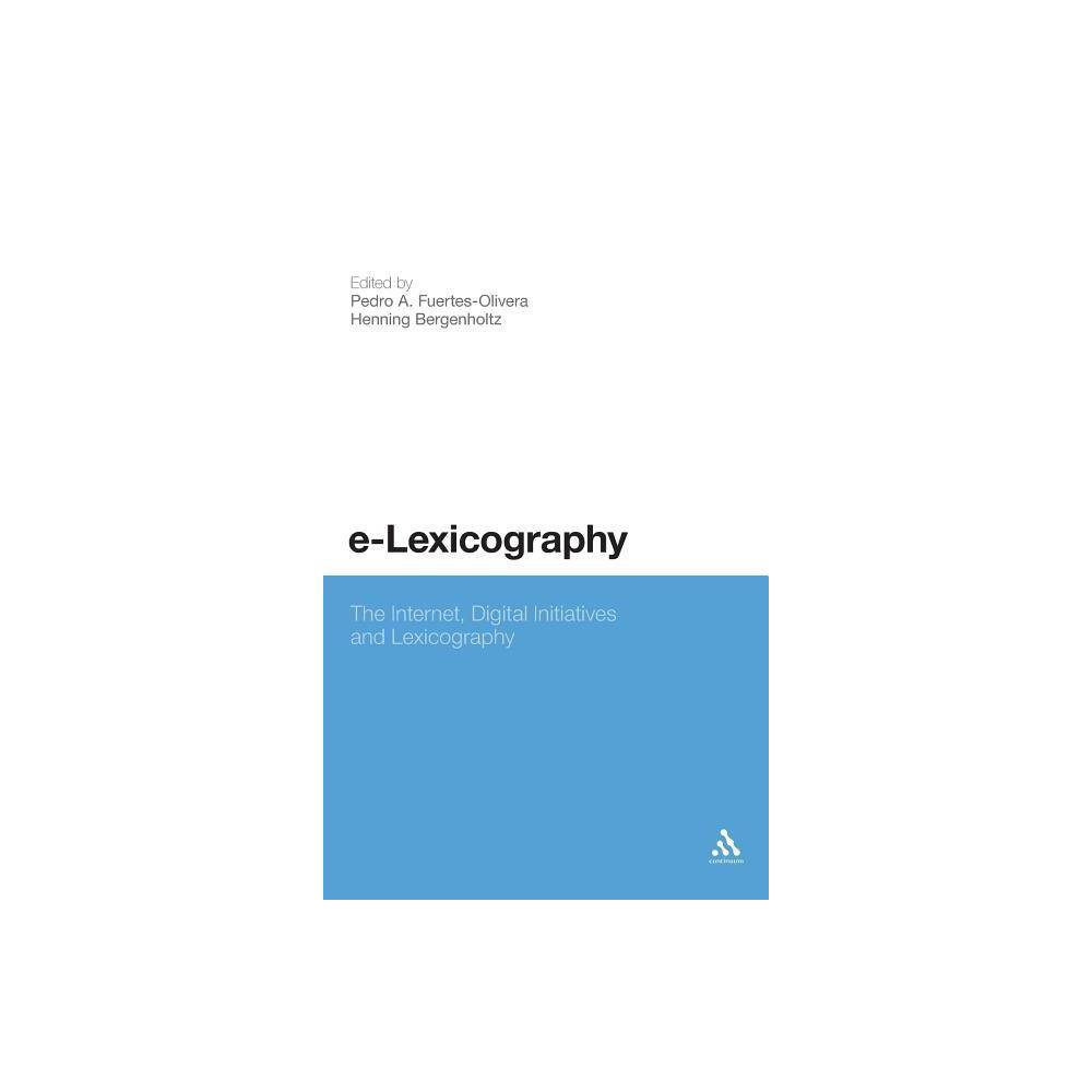 E-Lexicography - (Hardcover) This book looks at current research and future directions in e-lexicography. Online dictionaries and reference tools are increasingly prevalent in a digitized and internet-led era in language study that has embraced computational linguistics. This book responds with theoretical and practical analysis of key topics, from a global range of contributors. Since Cobuild in the 1980s, lexicographers have found it essential to engage with and utilize electronic computational tools. Internet dictionaries, online reference tools and even search engine optimization demand a knowledge of electronic lexicography and force a reassessment of the field. This volume looks at, amongst other topics: -Polyfunctional versus monofunctional dictionary tools -Developing theories of lexicography for electronic mediums -Distinguishing between the database and the dictionary -Online dictionaries not as data repositories but as sophisticated search engines This volume will appeal to scholars in lexicography and to practicing lexicographers.