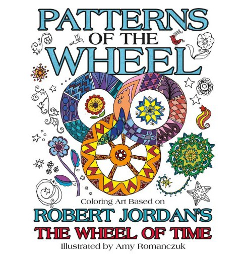 Patterns of the Wheel : Coloring Art Based on Robert Jordan's the Wheel of Time (Paperback) - image 1 of 1