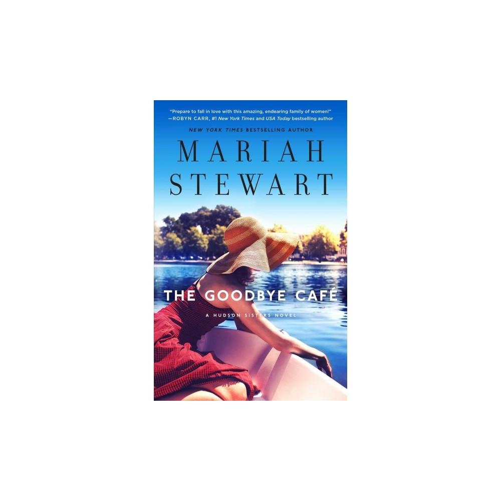 Goodbye Café - (The Hudson Sisters) by Mariah Stewart (Paperback)