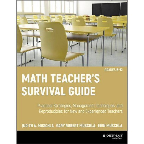 Math Teacher's Survival Guide: Practical Strategies, Management Techniques, and Reproducibles for New - image 1 of 1