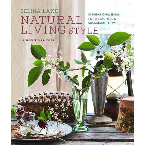 Natural Living Style - by  Selina Lake (Hardcover) - image 1 of 1