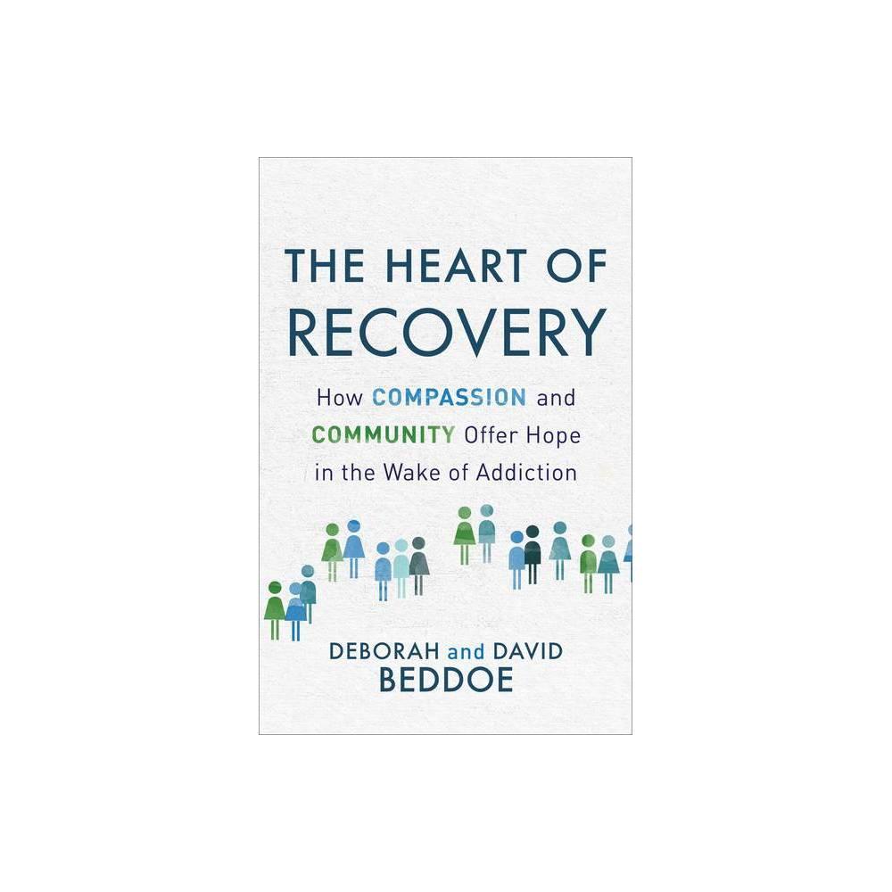 The Heart Of Recovery By Deborah Beddoe David Beddoe Paperback