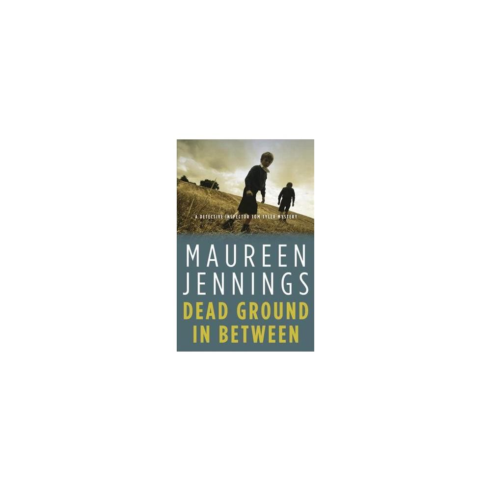 Dead Ground in Between (Paperback) (Maureen Jennings)